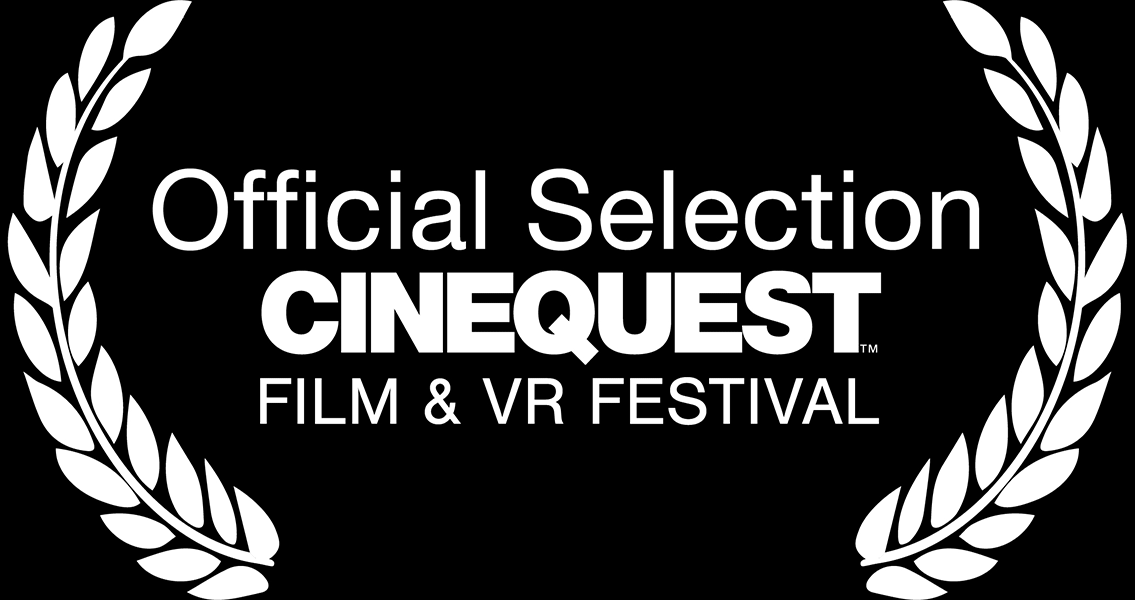 Official Selection CINEQUEST Film & VR Festival